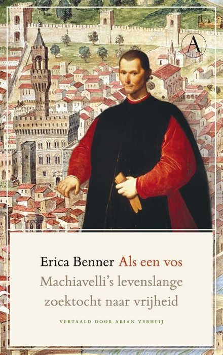 Als een vos : Machiavelli's levenslange zoektocht naar vrijheid - Maak kennis met Machiavelli