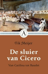 De sluier van Cicero : van Catilina tot Baudet