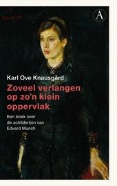 Zoveel verlangen op zo'n klein oppervlak : een boek over de werken van Edvard Munch