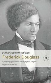 Het levensverhaal van Frederick Douglass : autobiografie van de belangrijkste strijder tegen de slavernij