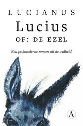 Lucius, of De ezel : een postmoderne roman uit de oudheid