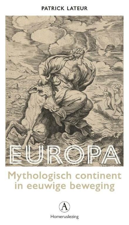 Europa : mythologisch continent in eeuwige beweging