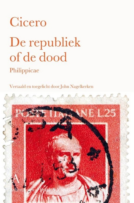 De republiek of de dood : Philippicae en brieven