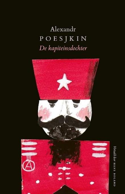 De kapiteinsdochter / Alexandr Poesjkin ; vertaling en toelichting Hans Boland