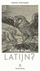 Krimp in het Latijn? : de afbraak van de hegemonie van het Latijn in de academische wereld in de negentiende eeuw i...