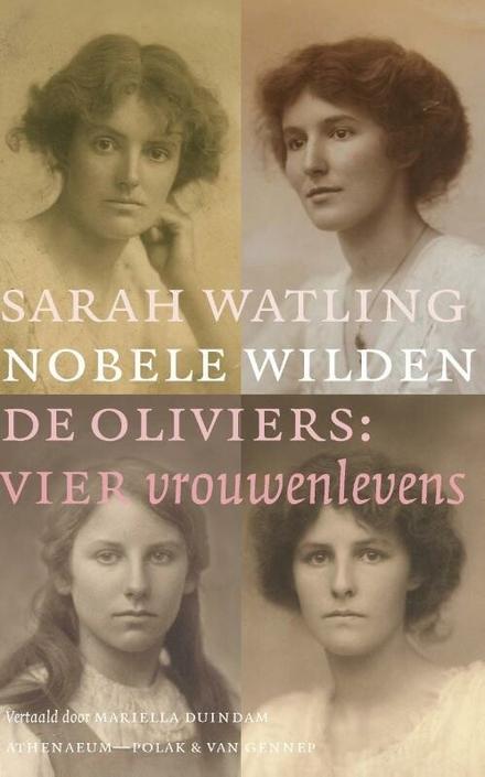 Nobele wilden : de Oliviers: vier vrouwenlevens
