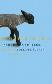 Grunbergbijbel : Arnon Grunberg leest het Boek der boeken