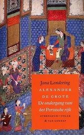 Alexander de Grote : de ondergang van het Perzische rijk