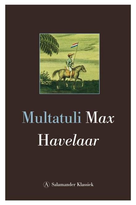 Max Havelaar, of De koffiveilingen der Nederlandsche Handelmaatschappy