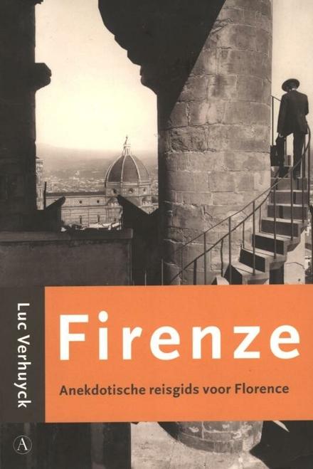 Firenze : anekdotische reisgids voor Florence