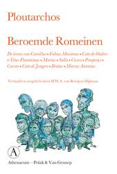 Beroemde Romeinen : de levens van Camillus, Fabius Maximus, Cato de Oudere, Titus Flamininus, Marius, Sulla, Cicero...