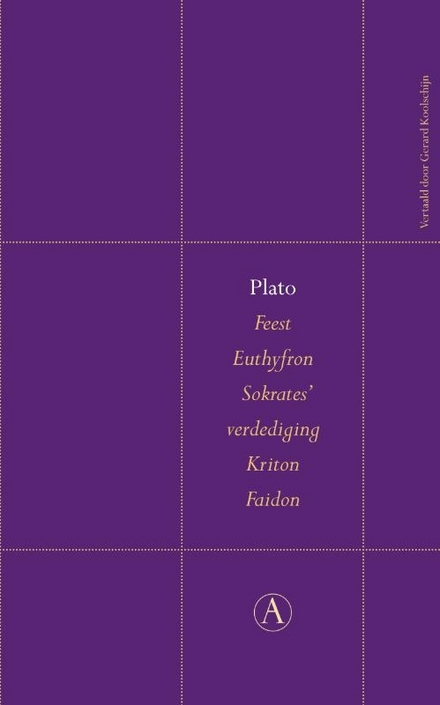 Feest ; Euthyfron ; Sokrates' verdediging ; Kriton ; Faidon