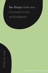Echt zien : literatuur in het mediatijdperk