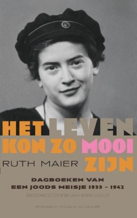 Het leven kon zo mooi zijn : dagboeken van een Joods meisje 1933-1942