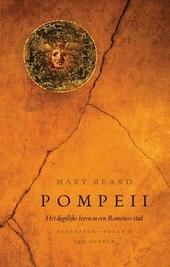 Pompeii : het dagelijks leven in een Romeinse stad