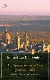 Het land van Don Quichot : de Spanjaarden en hun geschiedenis