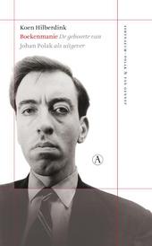 Boekenmanie : de geboorte van Johan Polak als uitgever