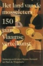 Het land van de mosseleters : 150 jaar Vlaamse vertelkunst