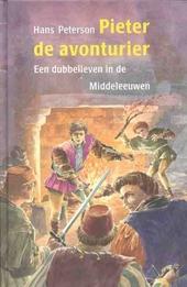 Pieter de avonturier : een dubbelleven in de middeleeuwen