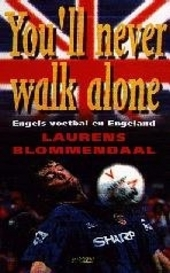 You'll never walk alone : Engels voetbal en Engeland