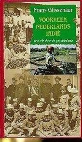 Voorheen Nederlands Indië : een reis door de geschiedenis