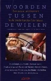Woorden tussen de wielen : een eeuw wielrennen in de Nederlandse literatuur
