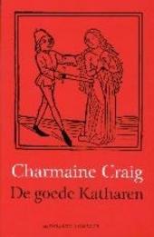 De goede Katharen : een roman over ketterij