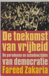 De toekomst van vrijheid : de paradoxen en schaduwzijden van democratie