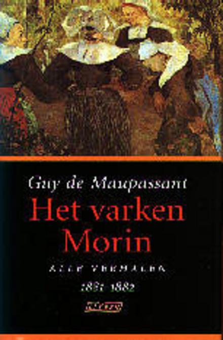 Het varken Morin : alle verhalen 1881-1882