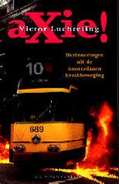 Axie ! : herinneringen uit de Amsterdamse kraakbeweging