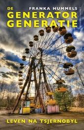 De generatorgeneratie : leven na Tsjernobyl