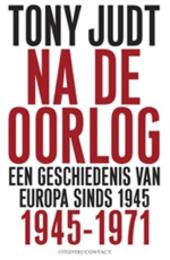 Na de oorlog : een geschiedenis van Europa sinds 1945