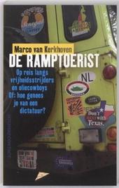 De ramptoerist : op reis langs vrijheidsstrijders en oliecowboyws, of hoe genees je van een dictatuur