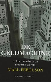 De geldmachine : geld en macht in de moderne wereld 1700-2000