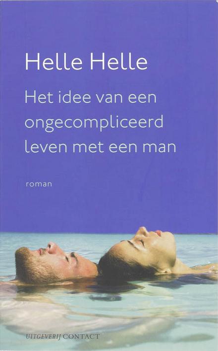Het idee van een ongecompliceerd leven met een man