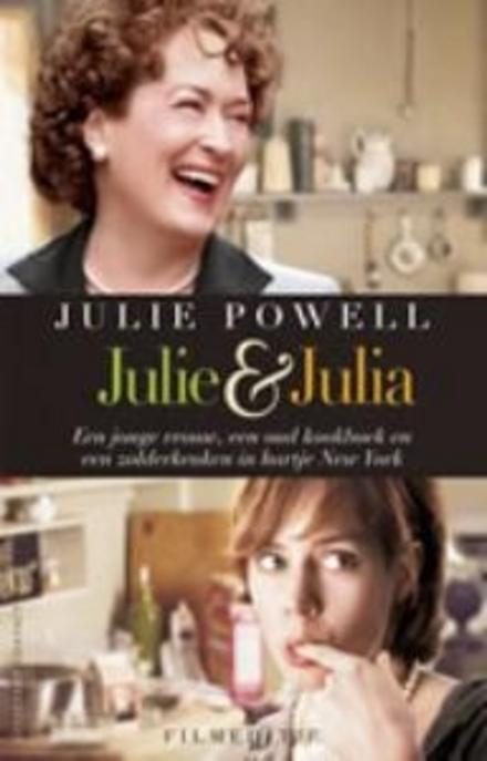 Julie & Julia : een jonge vrouw, een oud kookboek en een zolderkeuken in hartje New York