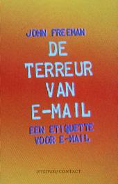 De terreur van e-mail : een reis van 4000 jaar naar de inbox