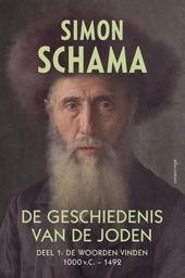 De geschiedenis van de Joden. Deel 1, De woorden vinden 1000 v.C.-1492
