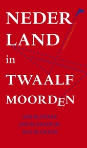 Nederland in twaalf moorden : niets zo veranderlijk als onze identiteit
