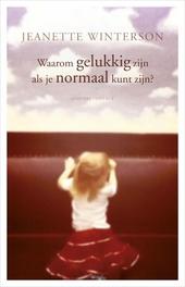 Waarom gelukkig zijn als je normaal kunt zijn?