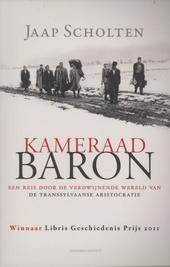 Kameraad Baron : een reis door de verdwijnende wereld van de Transsylvaanse aristocratie