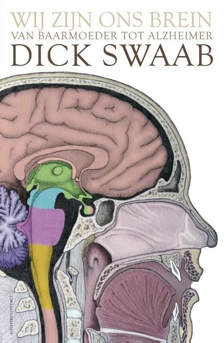 Wij zijn ons brein : van baarmoeder tot Alzheimer