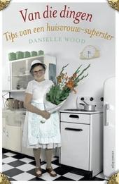 Van die dingen : tips van een huisvrouw-superster
