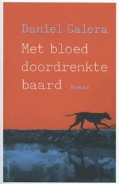 Met bloed doordrenkte baard : roman