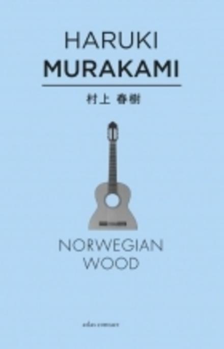 Norwegian wood - De perfecte tweestrijd tussen 2 vrouwelijke personages.