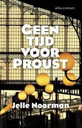 Geen tijd voor Proust : roman
