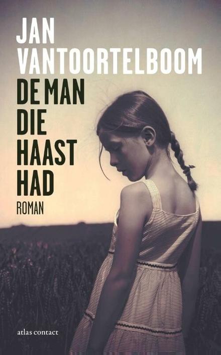 De man die haast had : roman