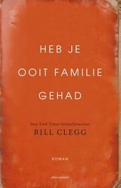 Heb je ooit familie gehad : roman