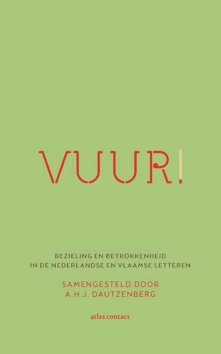 Vuur! : bezieling en betrokkenheid in de Nederlandstalige letteren