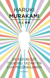De kleurloze Tsukuru Tazaki en zijn pelgrimsjaren